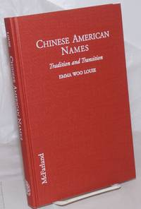 Chinese American names; tradition and transition, with a foreword by Him Mark Lai