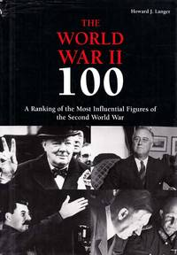 The World War II 100. A Ranking of the Most Influential Figures of the Second World War