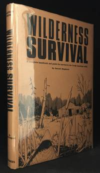 Wilderness Survival; A Complete Handbook and Guide for Survival in the North American Wilds