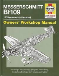 image of MESSERSCHMITT Bf109: 1935 onwards (All Marks) (Owners' Workshop Manual)