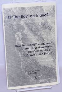 image of Is 'The Bay' an Island? How Fetishizing the Bay Area Hurts Our Movements and Communities - A Conversation Starter!