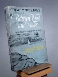 Between Wind and Water by Gerald Warner Brace - 1966