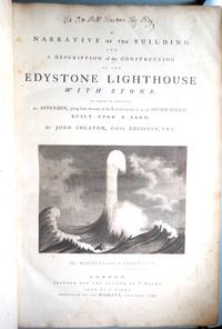A Narrative of the Building and a Description of the Construction of the Edystone Lighthouse with...
