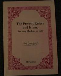 The Present Rulers and Islam. Are they Muslims or Not?