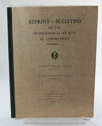 Bulletin of The Archaeological Society of Connecticut (Reprint of bulletins 1 & 2))