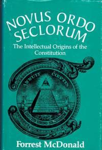 Novus Ordo Seclorum The Intellectual Origins of the Constitution