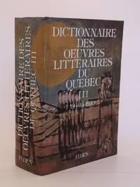 Dictionnaire des oeuvres littéraires du Québec.  TOME III: 1940 à 1959