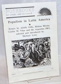image of Populism in Latin America Essays by Adolfo Gilly, Helena Hirata, Carlos M. Vilas and teh Argentine PRT, selected and introduced by Micahel Löwy