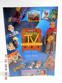 Hake's Guide to TV Collectibles  An Illustrated Price Guide