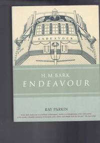 H. M. Bark Endeavour - Her Place in Australian History with an Account of Her Construction, Crew and Equipment and a Narrative of Her Voyage on the East Coast of New Holland in the Year 1770 by  Ray Parkin - Paperback - 2006 - from Berry Books and Biblio.com