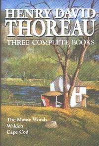 Three Complete Books.  The Maine Woods, Walden,  Cape Cod