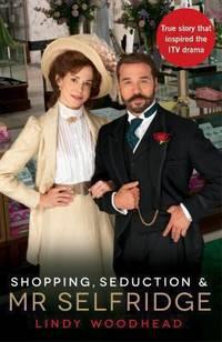 image of Shopping, Seduction & Mr Selfridge