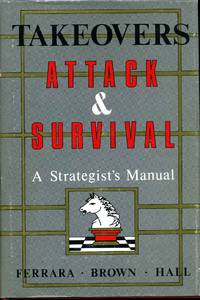 TAKEOVERS. Attack and Survival. A Strategist's Manual.