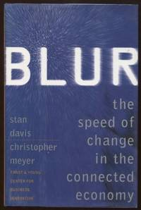 Blur  The Speed of Change In the Connected Economy by Davis, Stan & Christopher Meyer - 1998