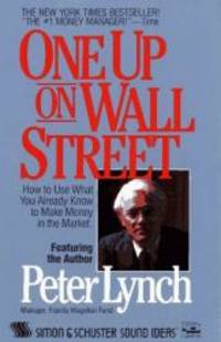 One Up On Wall Street: How To Use What You Already Know To Make Money In The Market by Peter Lynch - 1989-02-04 - from Books Express and Biblio.com