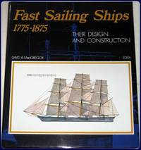 FAST SAILING SHIPS, 1775-1875. by  David R MacGregor - Hardcover - from Parnassus Book Service and Biblio.com