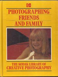 image of Photographing Friends and Family. Kodak Library of Creative Photography