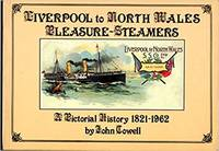 image of Liverpool to North Wales Pleasure Steamers: A Pictorial History 1821-1962 (Postcards from the Past)