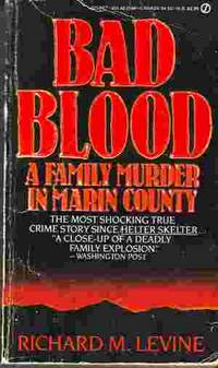 Bad Blood A Family Murder in Marin County