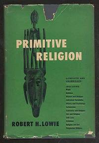 Primitive Religion by  Robert H LOWIE  - Hardcover  - 1948  - from Between the Covers- Rare Books, Inc. ABAA (SKU: 106503)