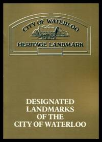 DESIGNATED LANDMARKS OF THE CITY OF WATERLOO - Ontario