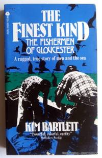 The Finest Kind the Fishermen of Gloucester by Kim Bartlett - Paperback - 1st Edition - 1979 - from ThatBookGuy and Biblio.com