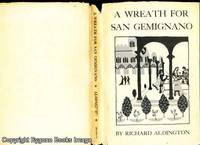 A Wreath for San Gemignano by Richard Aldington - 1946