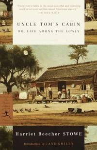 Uncle Tom's Cabin : Or, Life among the Lowly by Harriet Beecher Stowe - Paperback - 2001 - from ThriftBooks and Biblio.co.uk