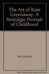 image of The Art of Kate Greenaway: A Nostalgic Portrait of Childhood