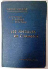 GUIDE VALLOT, DESCRIPTION DE LA HAUTE MONTAGNE DANS LE MASSIF MONT-BLANC FASCICULE I LES...