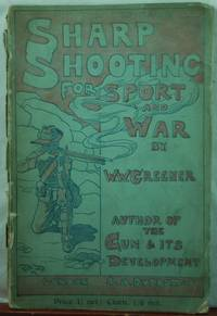 Sharp Shooting for Sport and War