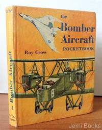 The Bomber Aircraft Pocketbook by Cross, Roy - 1964