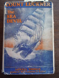 Count Luckner the Sea Devil by  Lowell Thomas - Hardcover - Signed - 1928-01-01 - from Imperial Books and Collectibles and Biblio.com