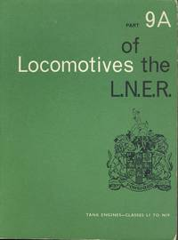 Locomotives of the L.N.E.R. - Part 9A - Tender Engines: Classes L1 to N19.