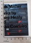 View Image 1 of 7 for Dark matter : works by Claire Healy and Sean Cordiero Inventory #162669