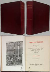 HORTUS VEITCHII A HISTORY OF THE RISE AND PROGRESS OF THE NURSERIES OF  MESSRS JAMES VEITCH AND SONS, TOGETHER WITH AN ACCOUNT OF THE BOTANICAL  COLLECTORS AND HYBRIDISTS by  James H Veitch - First Edition - 1906 - from Nick Bikoff, Bookseller (SKU: 16760)