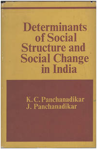 Determinants of Social Structure and Social Change in India and Other Papers