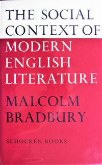 The Social Context of Modern English Literature by  Malcolm Bradbury  - First Edition  - 1971  - from Ken Jackson (SKU: 261040)