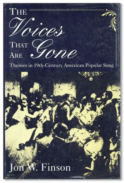 The Voices that Are Gone: Themes in Nineteenth-Century American Popular Song
