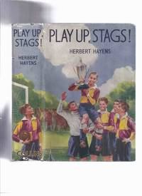 Play Up, Stags! -by Herbert Hayens ( Soccer / Football / School Team Cover Art )