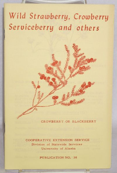 : Cooperative Extension Service, University of Alaska, Division of Statewide Services, 1965. 5.5x8.5...