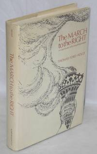 The march to the right; a case study in political repression. Foreword by Aryeh Neier by  Thomas Ford Hoult - Hardcover - 1972 - from Bolerium Books Inc., ABAA/ILAB (SKU: 9508)