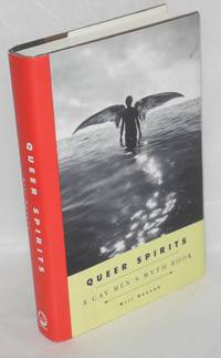 Queer Spirits; a gay men's myth book