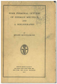 SOME PERSONAL LETTERS OF HERMAN MELVILLE AND A BIBLIOGRAPHY