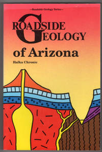 Roadside Geology of Arizona by  Halka Chronic - Paperback - 1983-06-15 - from Lake Country Books and More and Biblio.com