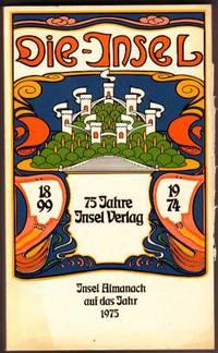 75 Jahre Insel Verlag 1899-1974. Eine Geschichte in Daten, Programmen Und  Dokumenten. Insel Almanach Auf Das Jahr 1975