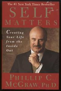 Self Matters ;  Creating Your Life from the Inside Out   Creating Your  Life from the Inside Out