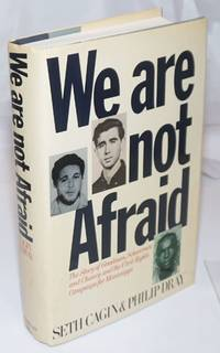 image of We are not afraid; the story of Goodman, Schwerner, and Chaney and the civil rights campaign for Mississippi