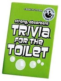 Trivia for the Toilet (A Book for the Bog)