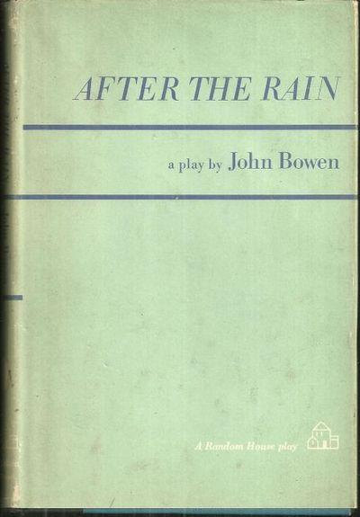 AFTER THE RAIN, Bowen, John